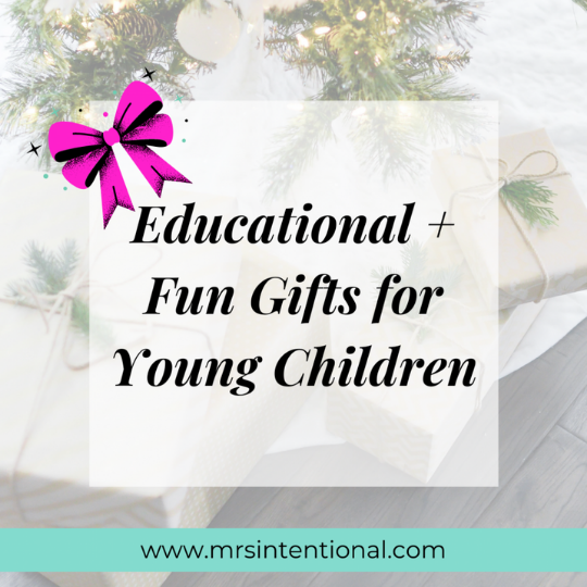 Gift Guide to Educational + Fun Gifts for Young Children
